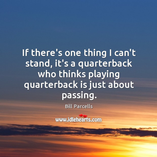 Picture Quote by Bill Parcells