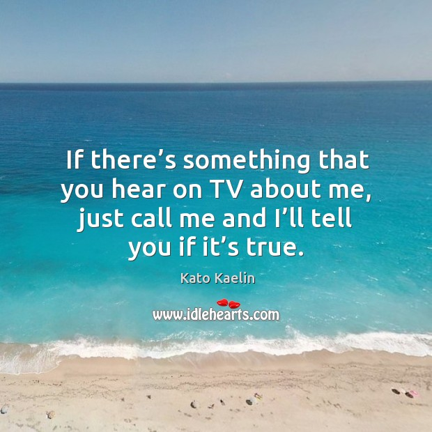 Picture Quote by Kato Kaelin