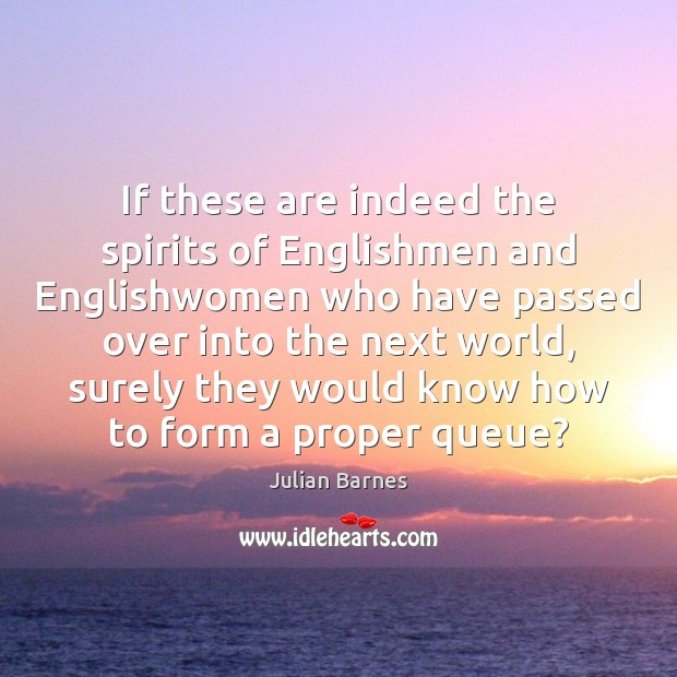 Image, If these are indeed the spirits of Englishmen and Englishwomen who have
