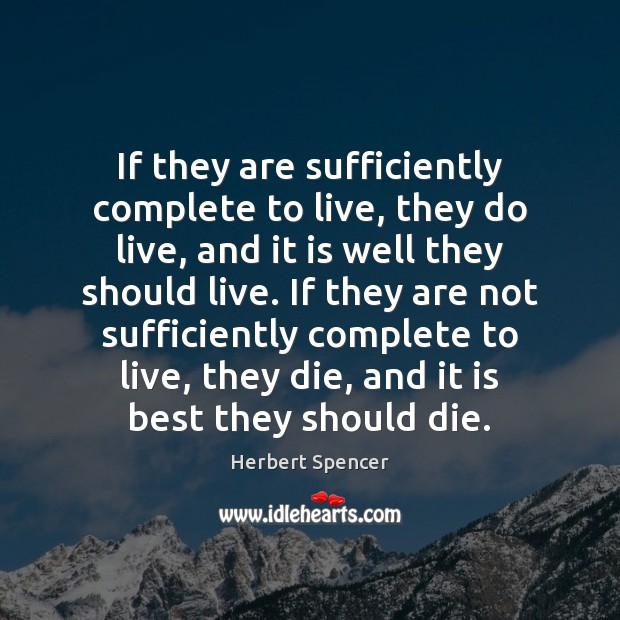 Image, If they are sufficiently complete to live, they do live, and it