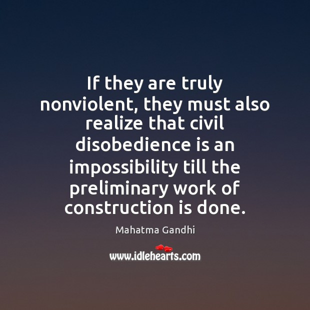 Image, If they are truly nonviolent, they must also realize that civil disobedience
