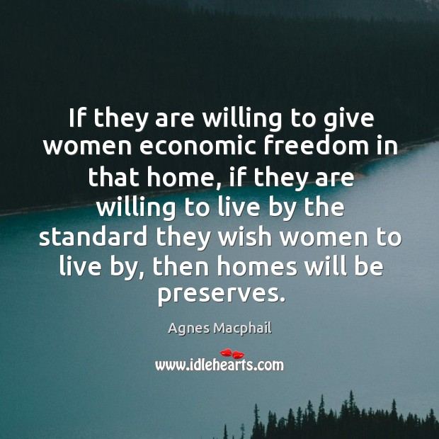 Image, If they are willing to give women economic freedom in that home, if they are willing to live