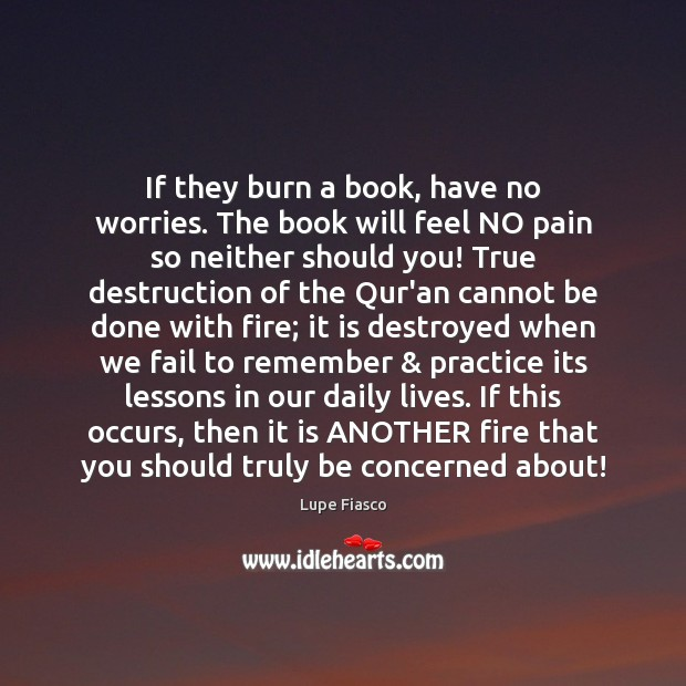 Image, If they burn a book, have no worries. The book will feel