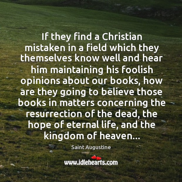 Image, If they find a Christian mistaken in a field which they themselves
