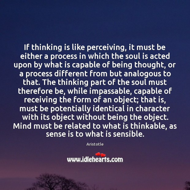 Image, If thinking is like perceiving, it must be either a process in