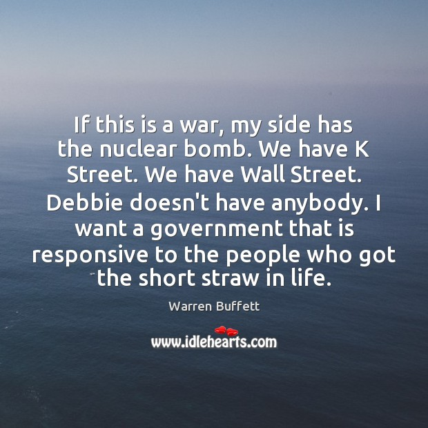 Image, If this is a war, my side has the nuclear bomb. We