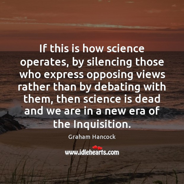 Image, If this is how science operates, by silencing those who express opposing