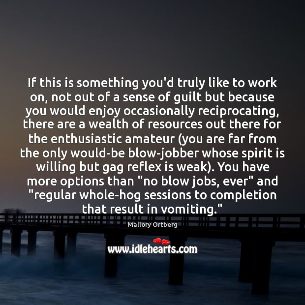 If this is something you'd truly like to work on, not out Guilt Quotes Image