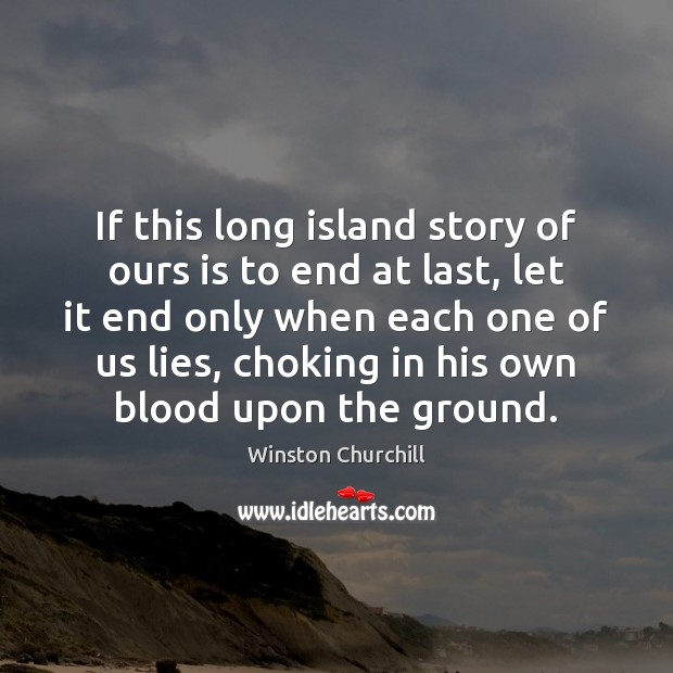 Image, If this long island story of ours is to end at last,
