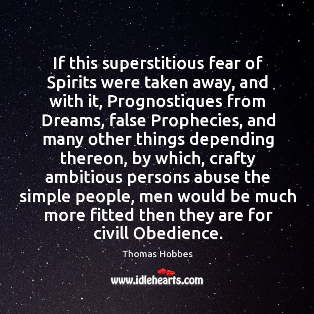 Image, If this superstitious fear of Spirits were taken away, and with it,
