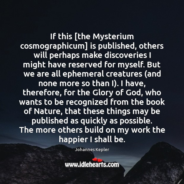 Image, If this [the Mysterium cosmographicum] is published, others will perhaps make discoveries