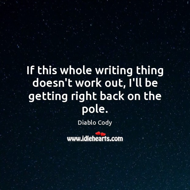 If this whole writing thing doesn't work out, I'll be getting right back on the pole. Image