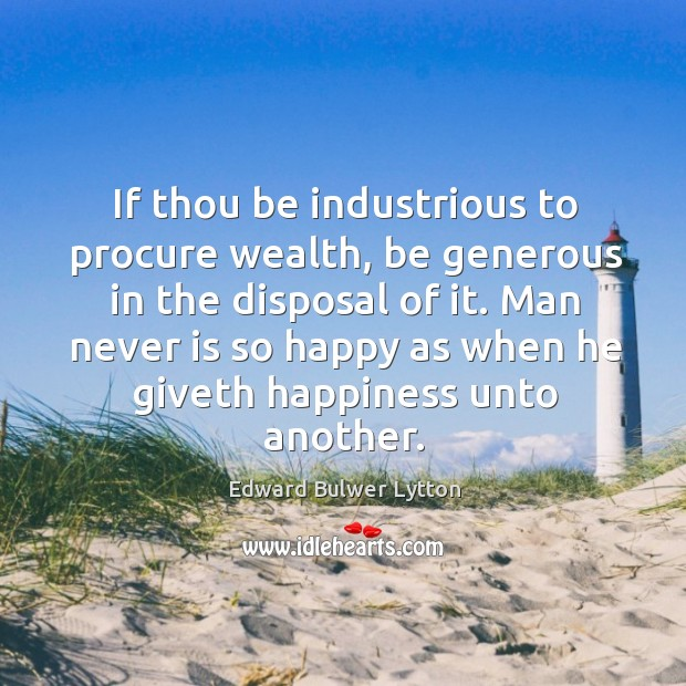 If thou be industrious to procure wealth Image
