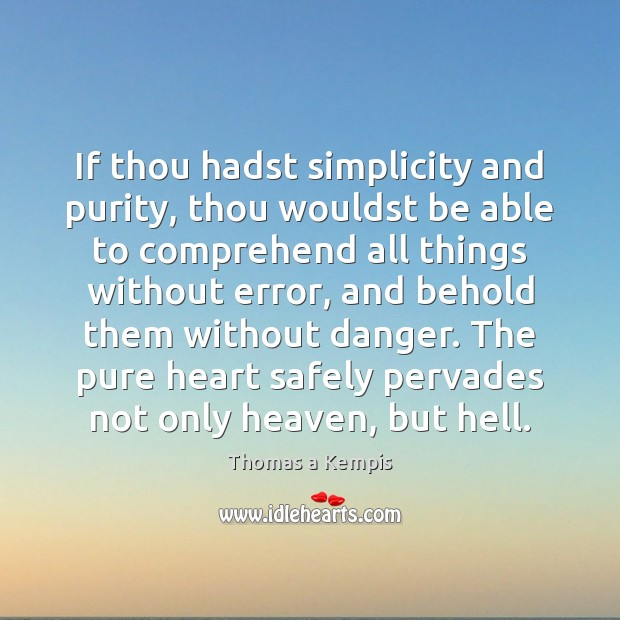 If thou hadst simplicity and purity, thou wouldst be able to comprehend Image