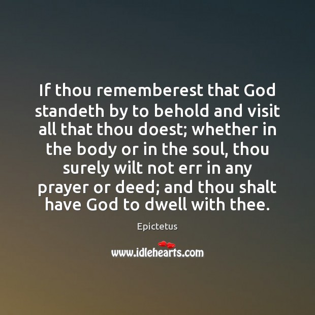 Image, If thou rememberest that God standeth by to behold and visit all