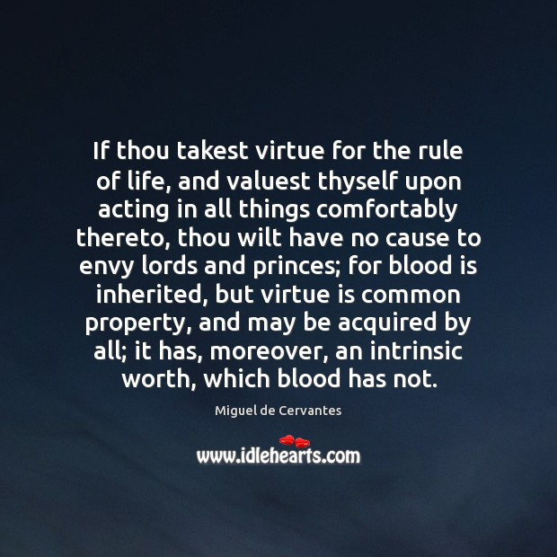 If thou takest virtue for the rule of life, and valuest thyself Image
