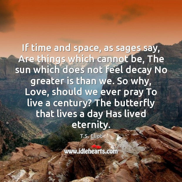 Image, If time and space, as sages say, Are things which cannot be,