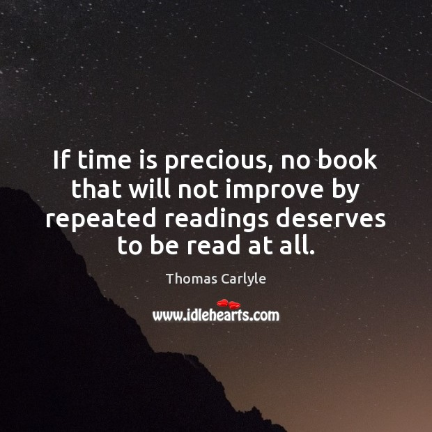 If time is precious, no book that will not improve by repeated Image
