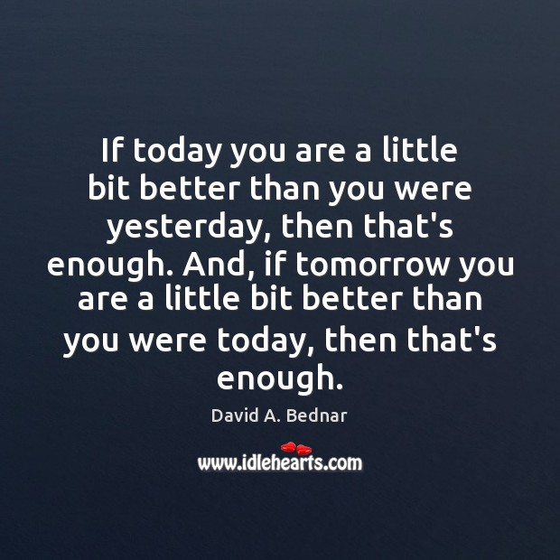 If today you are a little bit better than you were yesterday, Image