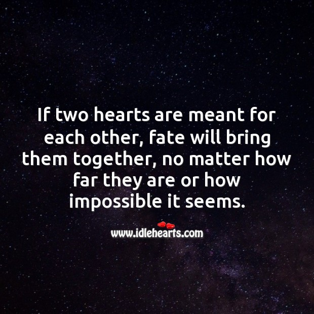 Image, If two hearts are meant for each other, fate will bring them together.