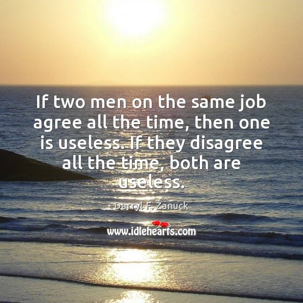 If two men on the same job agree all the time, then Image