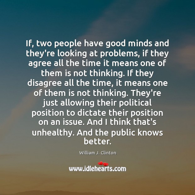 If, two people have good minds and they're looking at problems, if Image