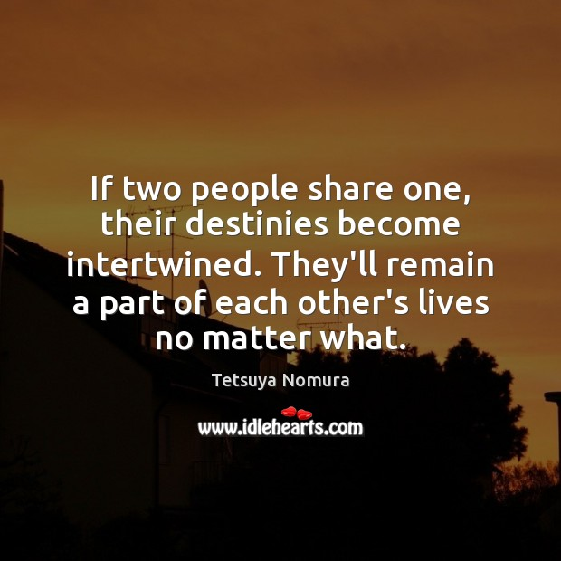 If two people share one, their destinies become intertwined. They'll remain a Image