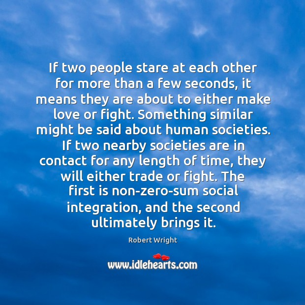 If two people stare at each other for more than a few Robert Wright Picture Quote