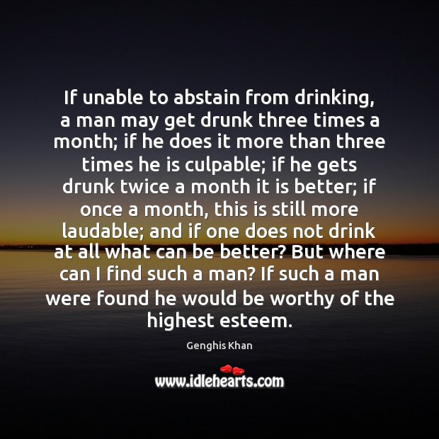If unable to abstain from drinking, a man may get drunk three Image