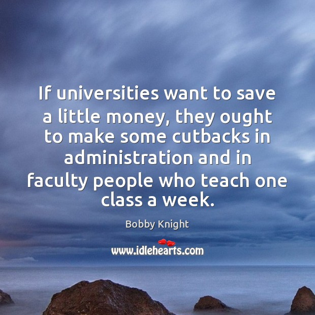 Image, If universities want to save a little money, they ought to make
