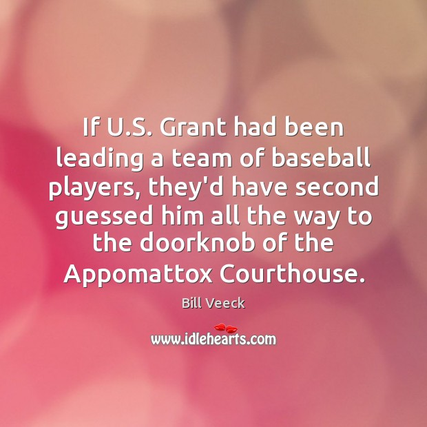 Image, If U.S. Grant had been leading a team of baseball players,