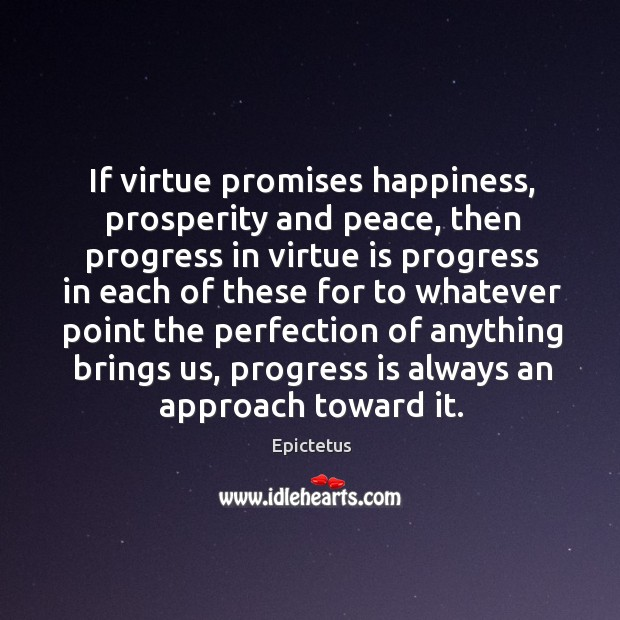 Image, If virtue promises happiness, prosperity and peace