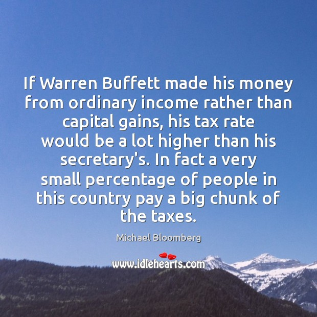 If Warren Buffett made his money from ordinary income rather than capital Image