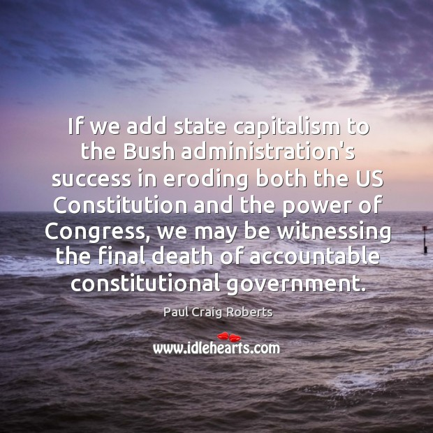 If we add state capitalism to the Bush administration's success in eroding Image