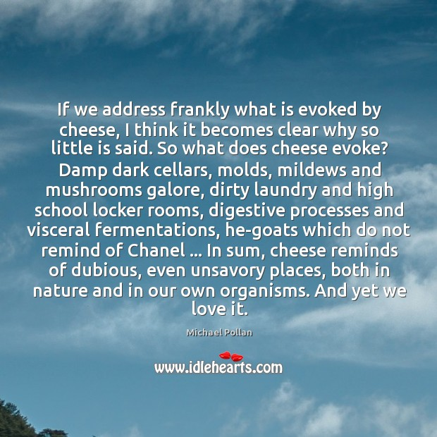 If we address frankly what is evoked by cheese, I think it Image