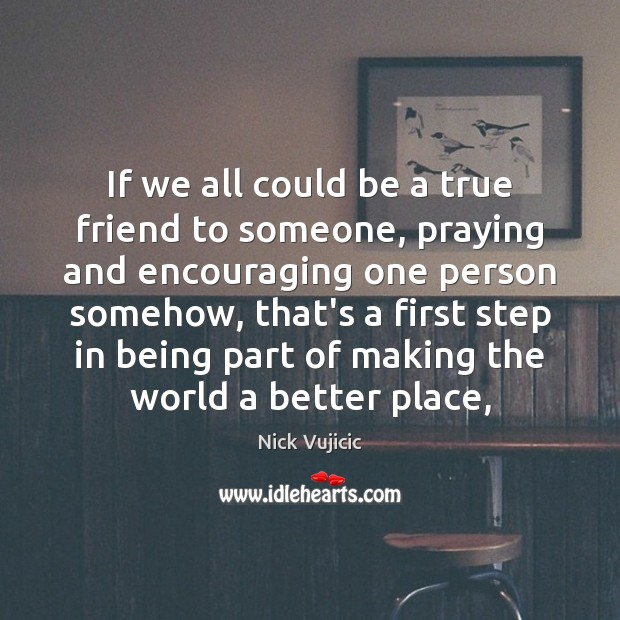 Image, If we all could be a true friend to someone, praying and