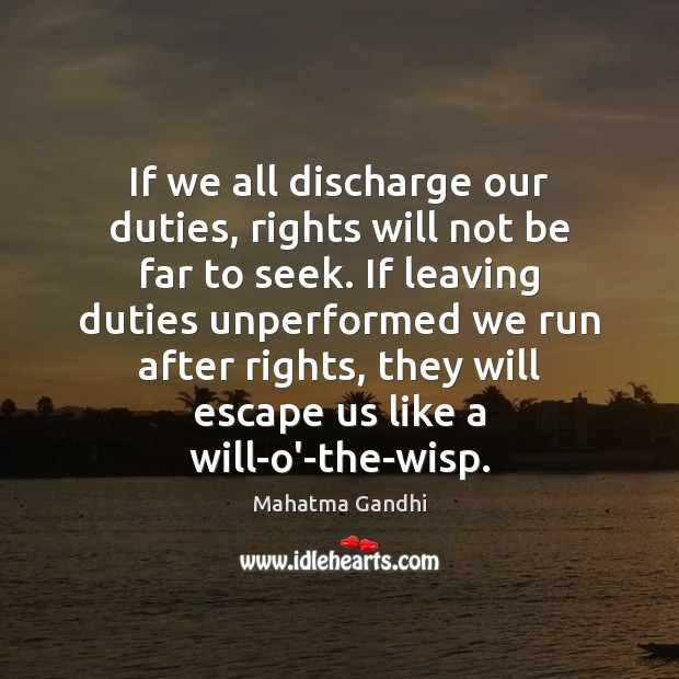 If we all discharge our duties, rights will not be far to Image