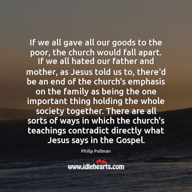 If we all gave all our goods to the poor, the church Image