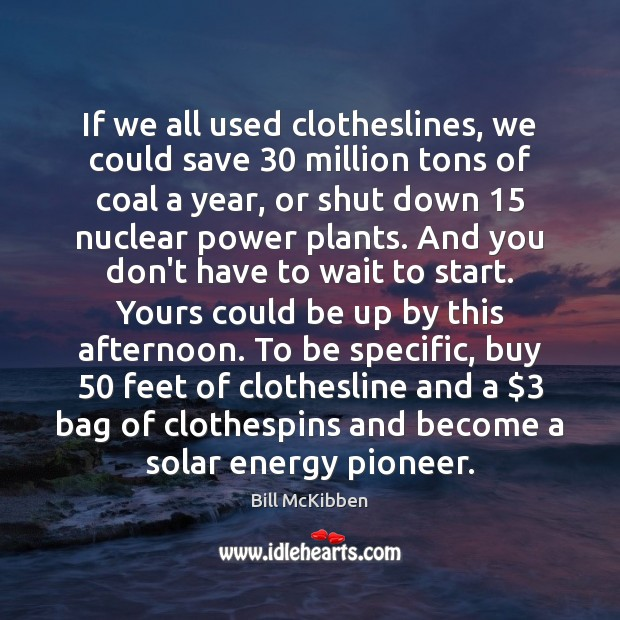 Picture Quote by Bill McKibben