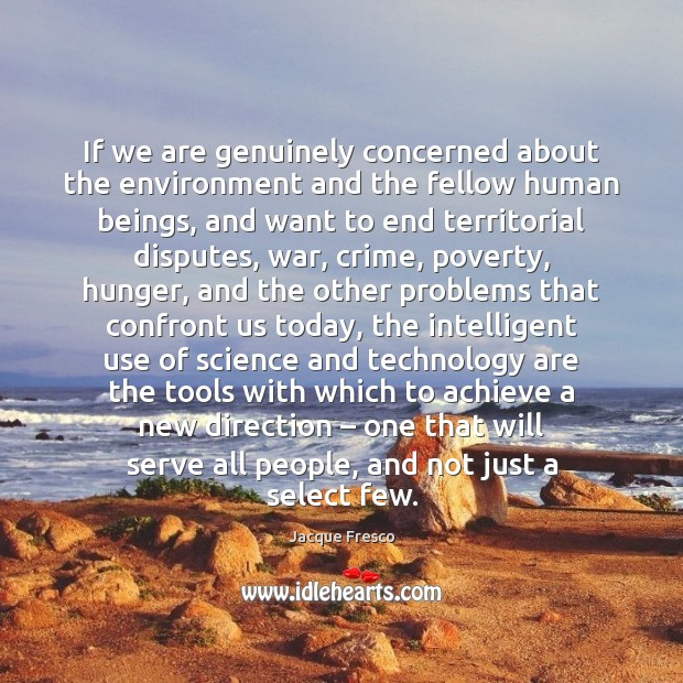 If we are genuinely concerned about the environment and the fellow human Image