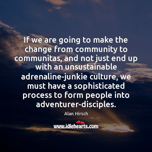 Image, If we are going to make the change from community to communitas,