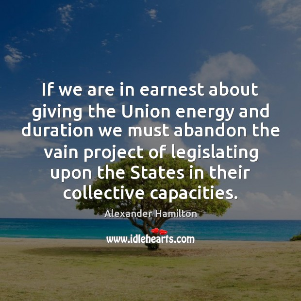 Image, If we are in earnest about giving the Union energy and duration