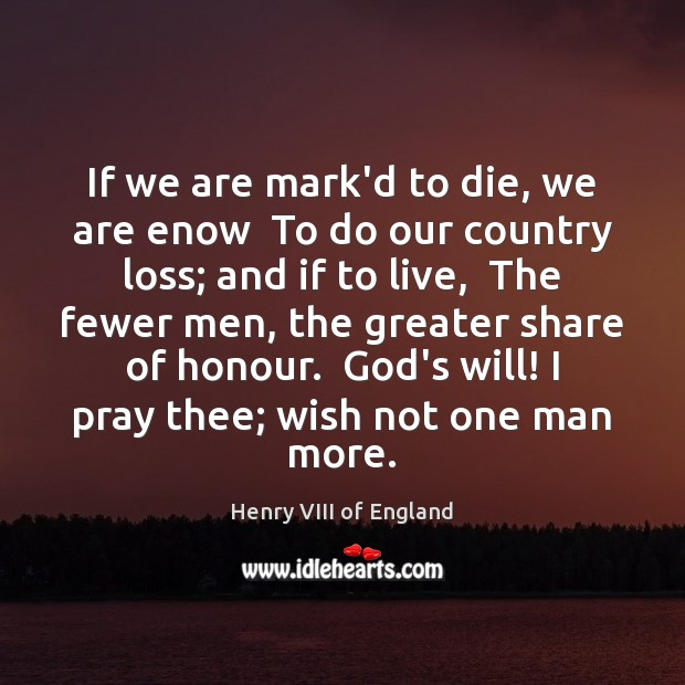 Image, If we are mark'd to die, we are enow  To do our