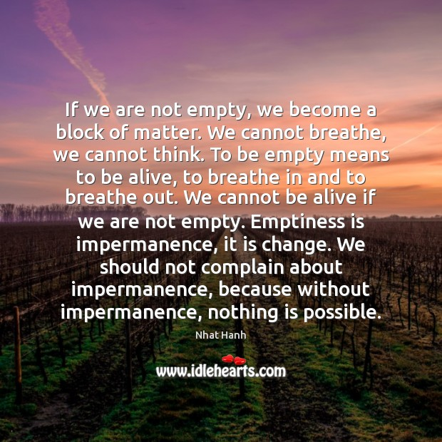 Image, If we are not empty, we become a block of matter. We