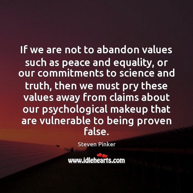 Image, If we are not to abandon values such as peace and equality,