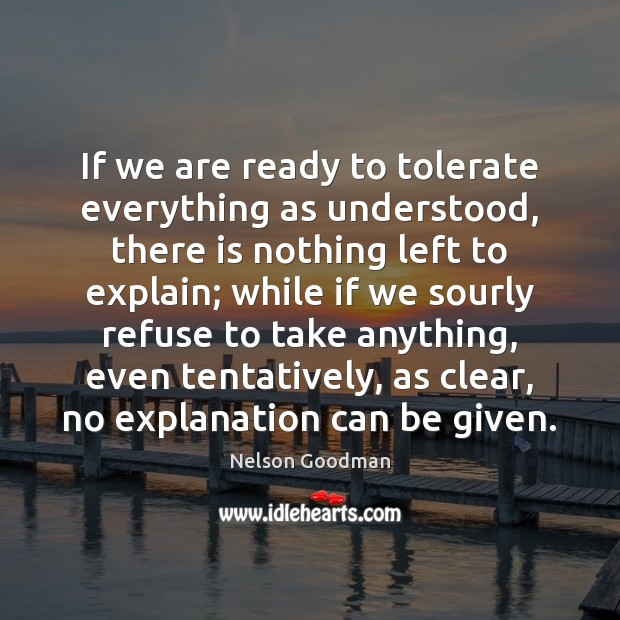 If we are ready to tolerate everything as understood, there is nothing Image