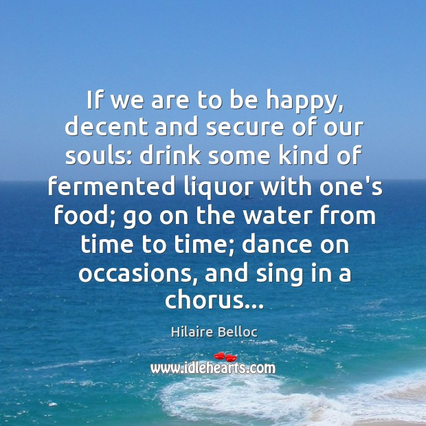 If we are to be happy, decent and secure of our souls: Image