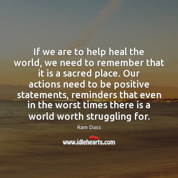 If we are to help heal the world, we need to remember Positive Quotes Image
