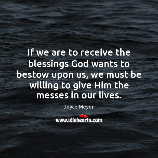 Image, If we are to receive the blessings God wants to bestow upon
