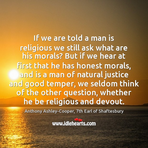 Image, If we are told a man is religious we still ask what
